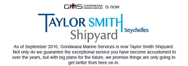 Gondwana Marine Services is now Taylor Smith Naval Services, Seychelles